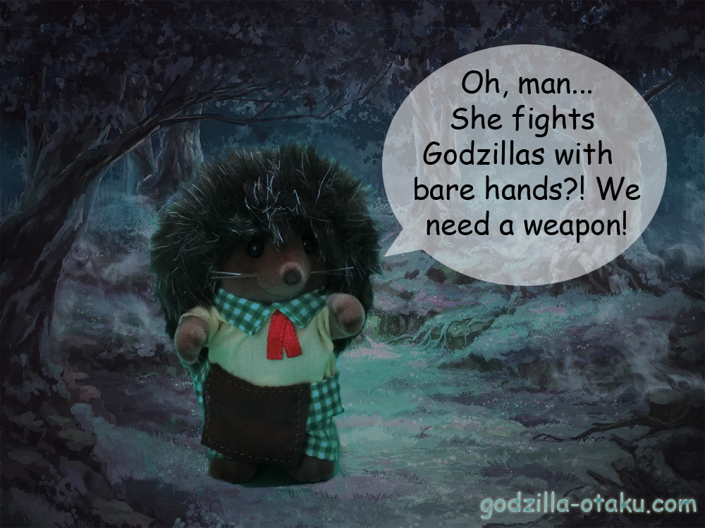 Michael: Oh, man... She fights Godzillas with bare hands?! We need a weapon!
