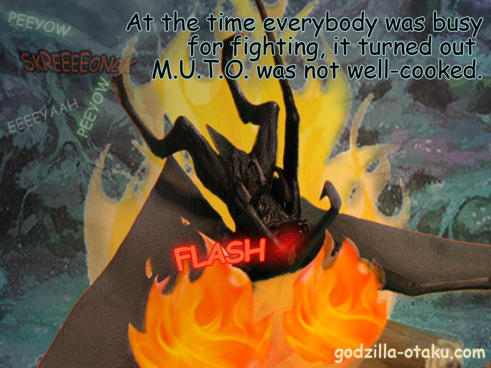 At the time everybody was busy for fighting, it turned out M.U.T.O. was not well-cooked. (FLASH)